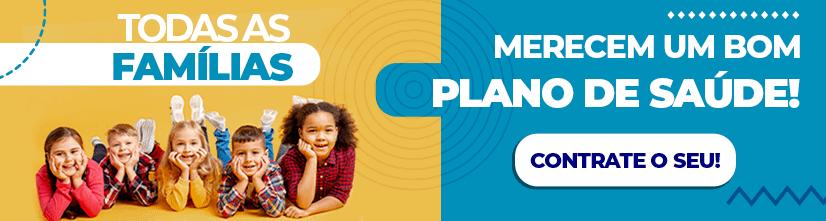 Todas as famílias merecem ter um plano de saúde